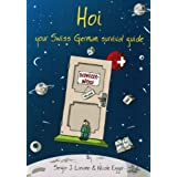 Hoi: Your Swiss German Survival Guideby Sergio J. Lievano