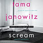 Scream: A Memoir of Glamour and Dysfunction | Tama Janowitz