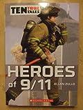Ten True Tales - Heroes of 9/11 (Ten True Tales)