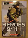 Ten True Tales - Heroes of 9/11 (Ten True Tales) (0545255066) by Allan Zullo