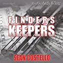 Finders Keepers Audiobook by Sean Costello Narrated by Andy White