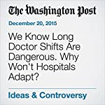 We Know Long Doctor Shifts Are Dangerous. Why Won't Hospitals Adapt? | Jeffrey Clark,David Harari