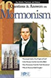 10 Q & A on Mormonism pamphlet: Key Beliefs, Practices, and History