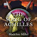 The Song of Achilles (       UNABRIDGED) by Madeline Miller Narrated by David Thorpe