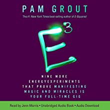 E-Cubed: Nine More Energy Experiments That Prove Manifesting Magic and Miracles Is Your Full-Time Gig Audiobook by Pam Grout Narrated by Jenn Morris