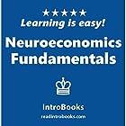 Neuroeconomics Fundamentals Hörbuch von  IntroBooks Gesprochen von: Andrea Giordani