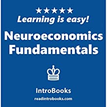 Neuroeconomics Fundamentals Audiobook by  IntroBooks Narrated by Andrea Giordani