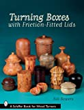 img - for Turning Boxes with Friction-Fitted Lids (Schiffer Book for Woodturners) book / textbook / text book