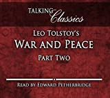Leo Tolstoy Leo Tolstoy's War and Peace: Part Two (Talking Classics)