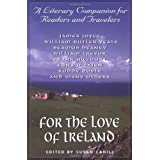 For the Love of Ireland: A Literary Companion for Readers and Travelers ~ Susan Neunzig Cahill