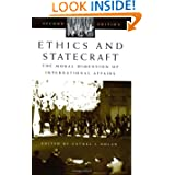 Ethics and Statecraft: The Moral Dimension of International Affairs (Humanistic Perspectives on International...
