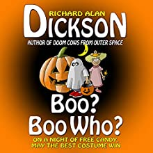 Boo? Boo Who? (       UNABRIDGED) by Richard Alan Dickson Narrated by Richard Alan Dickson