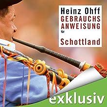 Gebrauchsanweisung für Schottland Hörbuch von Heinz Ohff Gesprochen von: Wolfram Fuchs