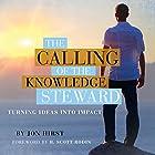 The Calling of the Knowledge Steward: Turning Ideas into Impact Hörbuch von Jon Hirst Gesprochen von: Peter Stover