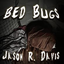 Bed Bugs Audiobook by Jason Davis Narrated by Darren Marlar