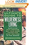 Ultimate Guide to Wilderness Living:...