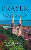 img - for Prayer: The Royal Path of the Spiritual Tradition book / textbook / text book