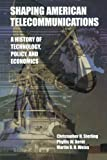 img - for Shaping American Telecommunications: A History of Technology, Policy, and Economics book / textbook / text book