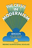 img - for The Crisis in Modernism: Bergson and the Vitalist Controversy book / textbook / text book