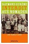 Interdit aux nomades: Le Témoignage d\'un manouche de France par Raymond Gurême
