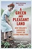 img - for A Green and Pleasant Land: How England's Gardeners Fought the Second World War book / textbook / text book