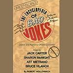 The Encyclopedia of Bad Jokes   Robert Hollenbach