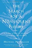 The Search for a Nonviolent Future: A Promise of Peace for Ourselves, Our Families, and Our World