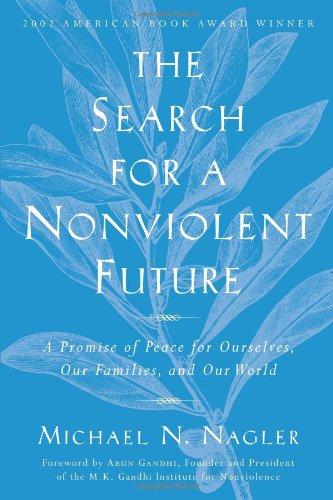 The Search for a Nonviolent Future: A Promise of Peace...