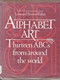 Alphabet art: Thirteen ABCs from around the world (0590075209) by Fisher, Leonard Everett