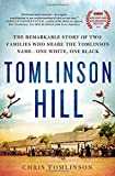 img - for Tomlinson Hill: The Remarkable Story of Two Families who Share the Tomlinson Name - One White, One Black book / textbook / text book