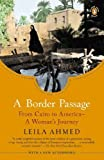img - for By Leila Ahmed A Border Passage: From Cairo to America--A Woman's Journey (Reprint) [Paperback] book / textbook / text book