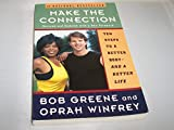 Make the Connection: Ten Steps to a Better Body-- and a Better Life (0786882980) by Greene, Bob