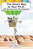 img - for The Smart Way to Your Ph.D.: 200 Secrets From 100 Graduates book / textbook / text book