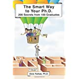 The Smart Way to Your Ph.D.: 200 Secrets From 100 Graduates ~ Dora Farkas Ph.D.