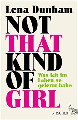 Buchcover: Not That Kind of Girl: Was ich im Leben so gelernt habe