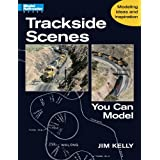 Trackside Scenes You Can Modelby Jim Kelly