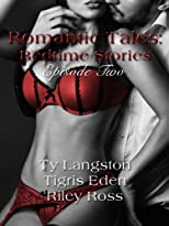 Romantic Tales: Bedtime Stories Episode Two (Romantic Tales: Bedtime Stories-Season 1)