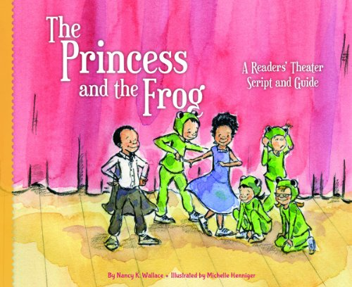 Princess and the Frog: A Readers' Theater Script and Guide (Readers' Theater: How to Put on a Production)