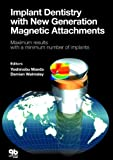 img - for Implant Dentistry With New Generation Magnetic Attachments 1st Edition by Yoshinobu Maeda, Damien A. Walmsley (2005) Hardcover book / textbook / text book