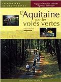 echange, troc Michel Bonduelle - L'Aquitaine par les Voies Vertes