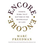 Encore: Finding Work that Matters in the Second Half of Life | Marc Freedman