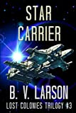img - for Star Carrier (Lost Colonies Trilogy) book / textbook / text book
