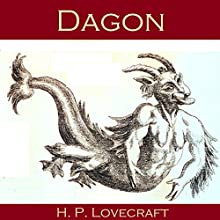 Dagon (       UNABRIDGED) by H. P. Lovecraft Narrated by Cathy Dobson