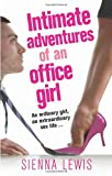 Cover of Intimate Adventures of an Office Girl by Sienna Lewis 0091928826