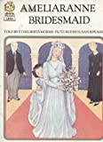 img - for Ameliaranne Bridesmaid book / textbook / text book