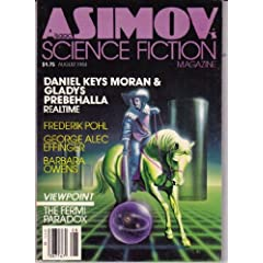 Isaac Asimov's   1984--August by Daniel Keys Moran, Frederik Pohl. Contributors include George Alec Effinger