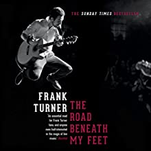 The Road Beneath My Feet (       UNABRIDGED) by Frank Turner Narrated by Frank Turner
