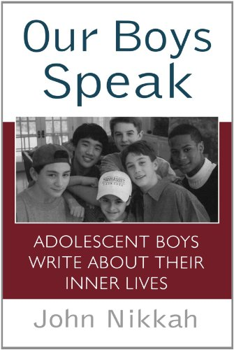 Our Boys Speak: Adolescent Boys Write about Their Inner...
