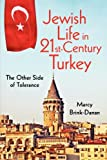 Marcy Brink-Danan Jewish Life in Twenty-First-Century Turkey: The Other Side of Tolerance (New Anthropologies of Europe)
