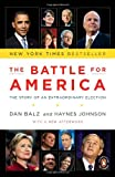 The Battle for America: The Story of an Extraordinary Election (014311770X) by Balz, Dan
